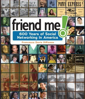 Friend me! : six hundred years of social networking in America