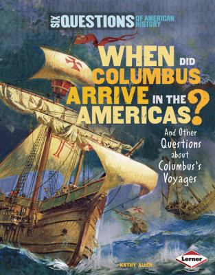 When did Columbus arrive in the Americas? : and other questions about Columbus's voyages