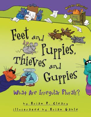 Feet and puppies, thieves and guppies : what are irregular plurals?.