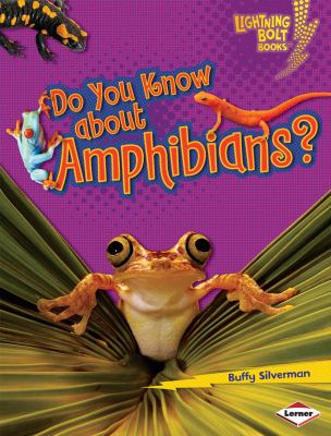 Do you know about amphibians?