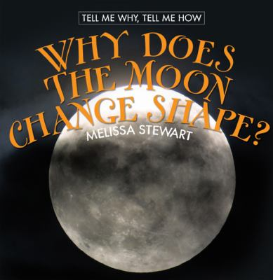 Why Does the Moon Change Shape?