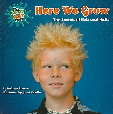 Here we grow :  the secrets of hair and nails