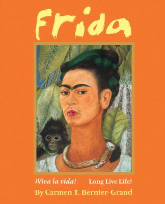 Frida: viva la vida! = long live life!
