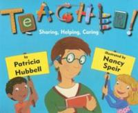 Teacher! : sharing, helping, caring