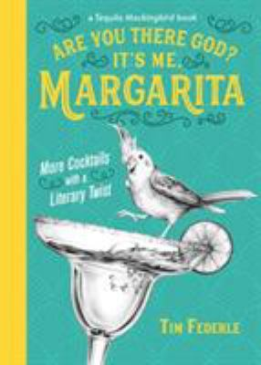 Are you there, God? it's me, Margarita :  more cocktails with a literary twist