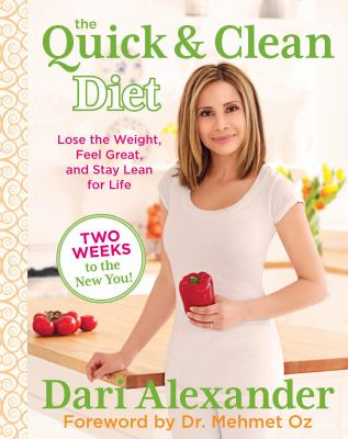 The quick & clean diet [electronic resource] :  lose the weight, feel great, and stay lean for life