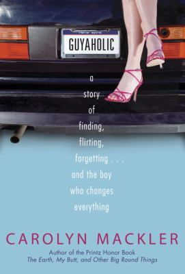 Guyaholic: a story of finding, flirting, forgetting... and the boy who changes everything