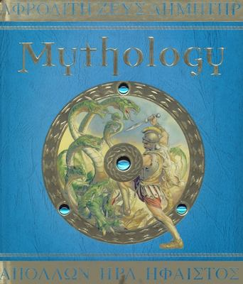 Mythology: the gods, heroes, and monsters of ancient Greece