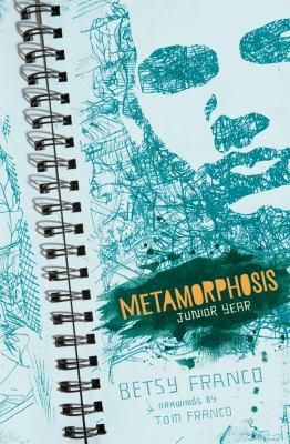 Metamorphosis : junior year