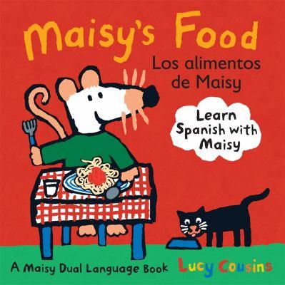 Maisy's Food = Los Alimentos De Maisy