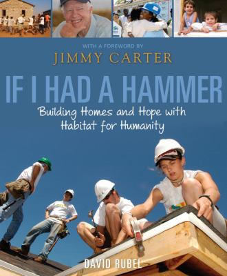 If I had a hammer : building homes and hope with Habitat for Huma