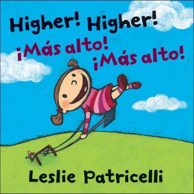 Higher! Higher! = ¡Más alto! ¡Más alto!