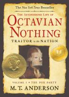 The Astonishing Life of Octavian Nothing, Traitor to the Nation. 1, The Pox Party.
