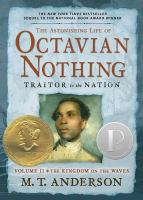 The Astonishing Life of Octavian Nothing, Traitor to the Nation. Volume II, The Kingdom on the Waves