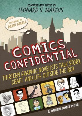 Comics confidential : thirteen graphic novelists talk story, craft, and life outside the box