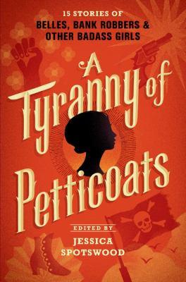 A Tyranny of Petticoats /.