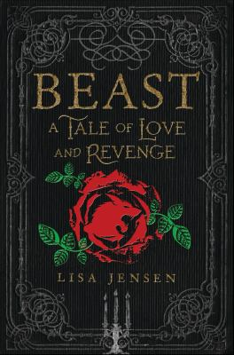 Beast :  a tale of love and revenge
