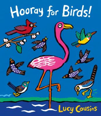 Cover Image for: Hooray for birds! / Lucy Cousins.
