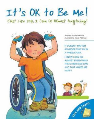 It's ok to be me! : just like you, I can do almost anything !