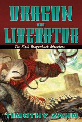 Dragon and liberator : the sixth Dragonback adventure