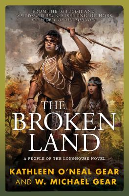 The broken land : a people of the longhouse novel
