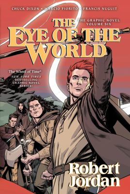 The eye of the world: the graphic novel. Vol. 6