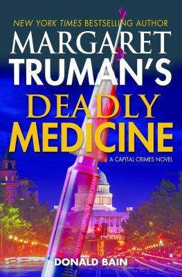 Margaret Truman's deadly medicine : a capital crimes novel