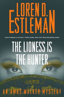The lioness is the hunter : an Amos Walker novel