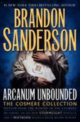 Arcanum unbounded : the Cosmere collection