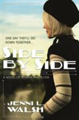 Side by side: a novel of Bonnie and Clyde