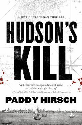 Hudson's Kill--A Justice Flanagan Thriller