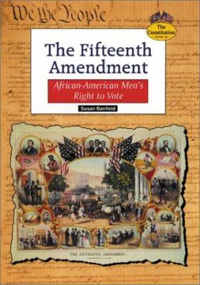 The Fifteenth Amendment: African-American men's right to vote