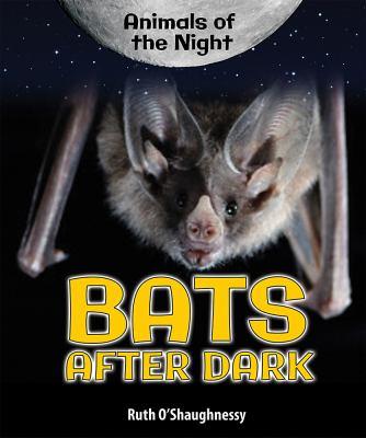 Bats after dark