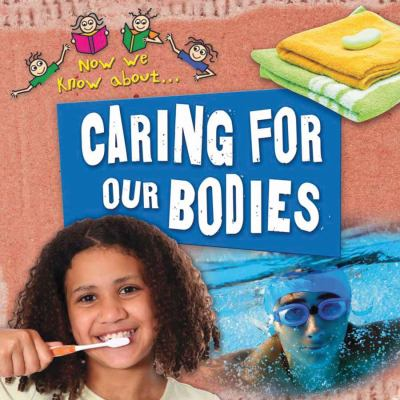 Link to Catalogue record for Caring for our bodies
