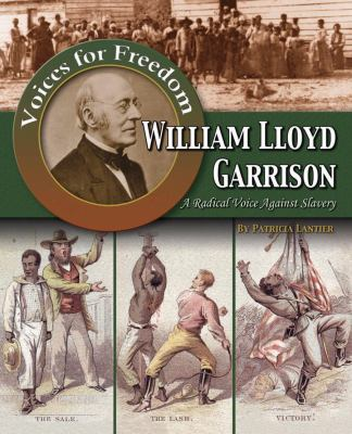 William Lloyd Garrison: a radical voice against slavery