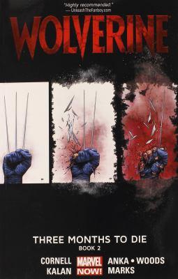 Wolverine. Three months to die. Vol. 02
