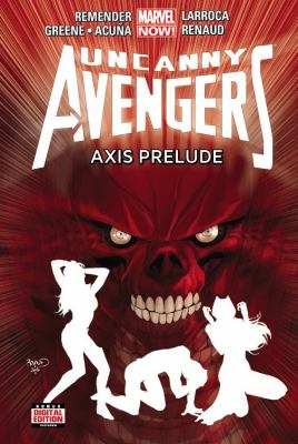 Uncanny Avengers. Vol. 05 Axis prelude