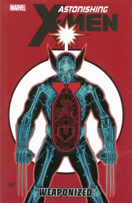 Astonishing X-Men. Vol. 11, Weaponized