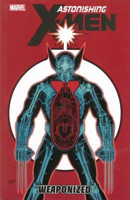 Astonishing X-Men. Vol. 11, Weaponized