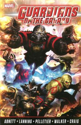 Guardians of the galaxy by Abnett & Lanning: the complete collection. 1