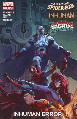 The Amazing Spider-Man/Inhuman/all-new Captain America : Inhuman error