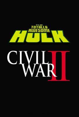 The totally awesome Hulk. Civil War II