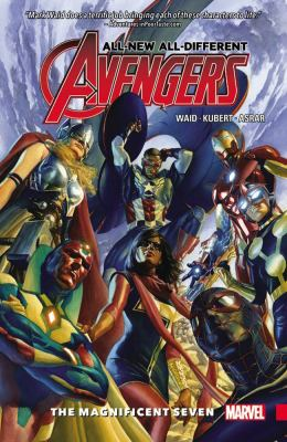 All-new all-different Avengers. Vol. 01 : the magnificent seven
