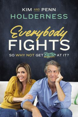 Everybody fights : so why not get better at it?
