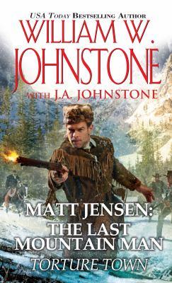 Matt Jensen, The Last Mountain Man: Torture Town