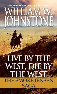 Live by the west, die by the west : the Smoke Jensen saga