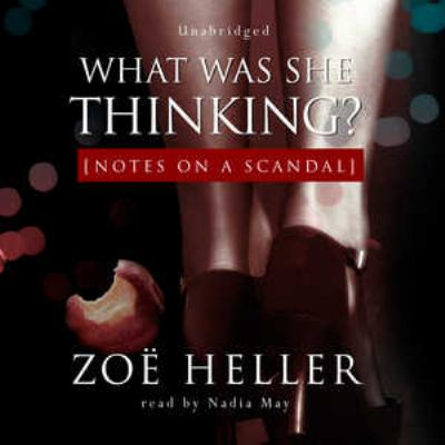What was she thinking?: notes on a scandal