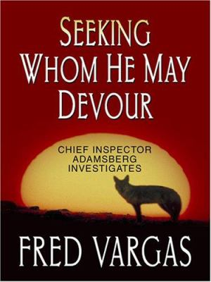 Seeking whom he may devour : Chief Inspector Adamsberg investigates