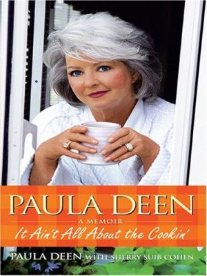 Paula Deen : its ain't all about the cookin'