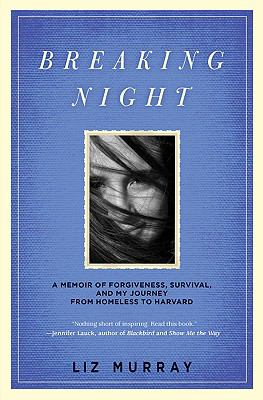 Breaking night: my journey from homeless to Harvard